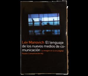 """""""El lenguaje de los nuevos medios de comunicación"""" LEV MANOVICH"""