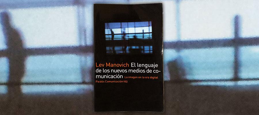 ¿Qué son los nuevos medios de comunicación? Lev Manovich