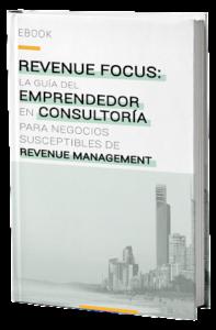Revenue focus, la guía del emprendedor en consultoría para negocios susceptibles de Revenue Management. Jaime Chicheri